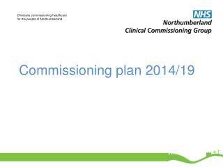 Commissioning  plan 2014/19
