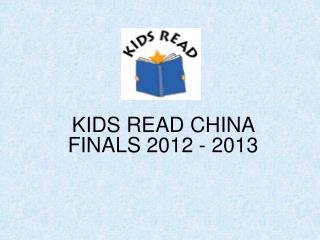 KIDS READ CHINA FINALS 2012 - 2013