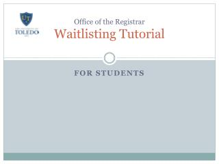 Office of the Registrar Waitlisting Tutorial