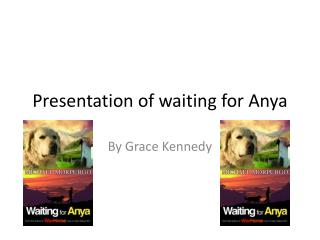 Presentation of waiting for Anya