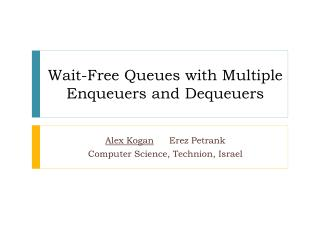 Wait-Free Queues with Multiple  Enqueuers  and  Dequeuers