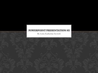 Powerpoint  presentation #2
