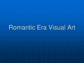Romantic Era Visual Art
