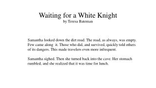 Waiting for a White Knight by Teresa Bateman