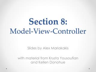 Slides by Alex  Mariakakis with material  from  Krysta Yousoufian and  Kellen  Donohue