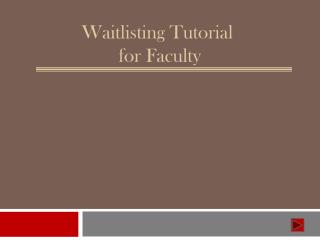 Waitlisting Tutorial  for Faculty