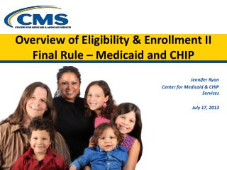 Overview of Eligibility & Enrollment II Final Rule – Medicaid and CHIP