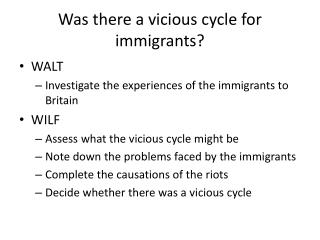 Was there a vicious cycle for immigrants?