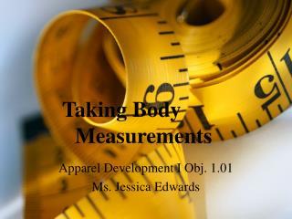T aking  B ody Measurements
