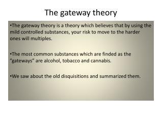 The gateway  theory
