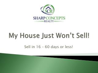 My House Just Won�t Sell!