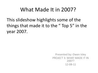 What Made It in 2007?