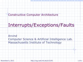 Constructive Computer Architecture Interrupts/Exceptions/Faults Arvind