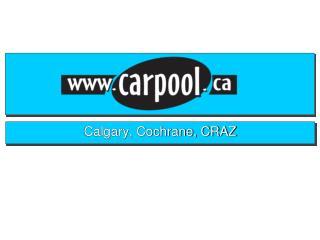 Calgary, Cochrane, CRAZ