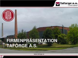 Firmenpräsentation Taforge a.s.