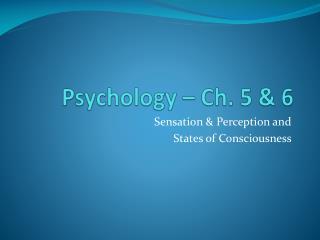 Psychology � Ch. 5 & 6