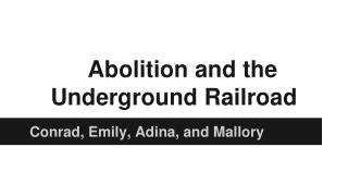 Abolition and the Underground Railroad