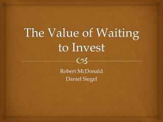 The Value of Waiting to Invest