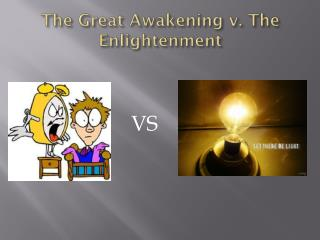 The Great Awakening v. The Enlightenment