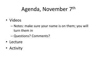 Agenda, November  7 th