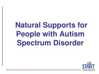 Natural Supports for People with Autism Spectrum Disorder