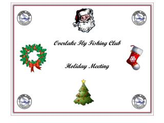 Overlake Fly Fishing Club Holiday Meeting