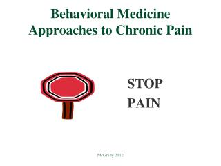 Behavioral Medicine Approaches to Chronic Pain