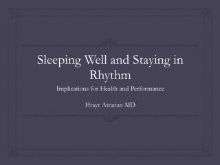 Sleeping Well and Staying in  Rhythm