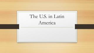 The U.S. in Latin America