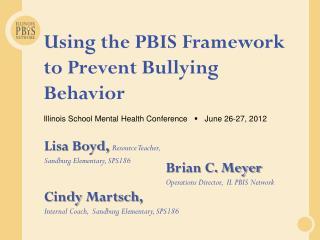 Using the PBIS  Framework to Prevent Bullying Behavior