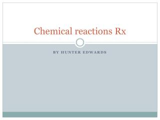Chemical reactions Rx