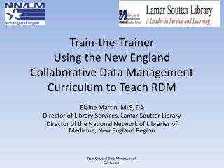 Train-the-Trainer Using the New England Collaborative Data Management Curriculum to Teach RDM