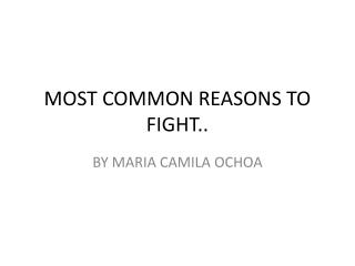 MOST COMMON REASONS TO FIGHT..