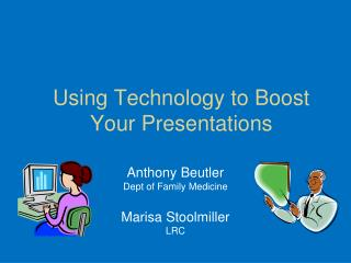 Using Technology to Boost Your Presentations