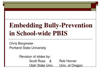 Embedding  Bully-Prevention  in School-wide  PBIS