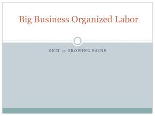 Big Business Organized Labor