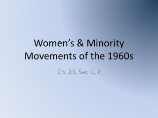 Women's & Minority Movements of the 1960s