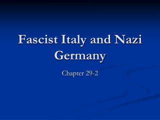 Fascist Italy and Nazi Germany