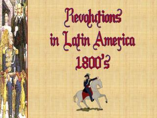 Revolutions in Latin America 1800's