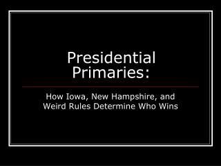 Presidential Primaries: