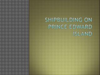 Shipbuilding on Prince Edward Island