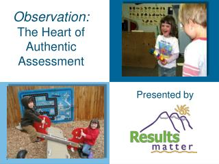 Observation: The Heart of Authentic Assessment