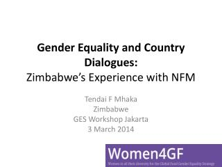 Gender Equality and  Country  Dialogues: Zimbabwe's  Experience with  NFM