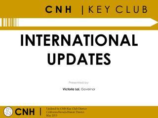 INTERNATIONAL  UPDATES