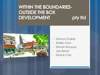 WITHIN THE BOUNDARIES- OUTSIDE THE BOX DEVELOPMENT pty  ltd