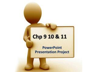 Chp 9 10 & 11
