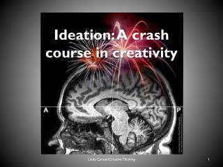 Ideation: A crash course in creativity