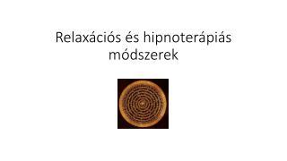Relaxációs és hipnoterápiás módszerek