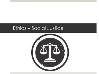 Ethics – Social Justice