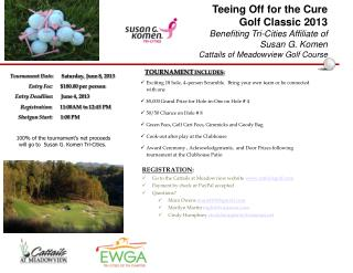 Exciting 18 hole, 4�person Scramble.  Bring your own team or be connected with one